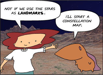 Bridget: Not if we use the stars as landmarks. | Meg: I'll start a constellation map.
